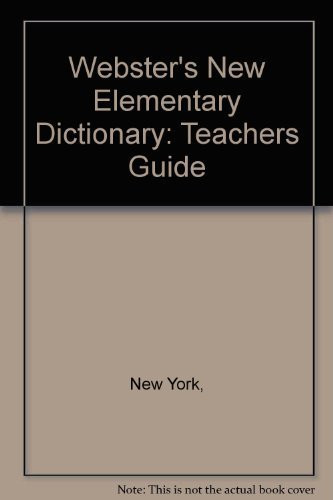 Webster's New Elementary Dictionary: Teachers Guide: New York,