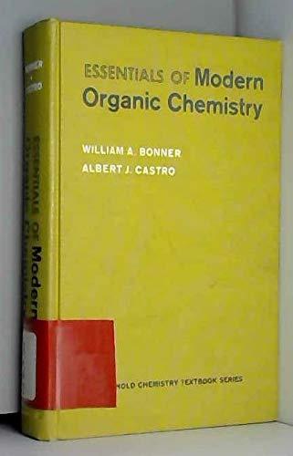 Essentials of Modern Organic Chemistry: W A BONNER,