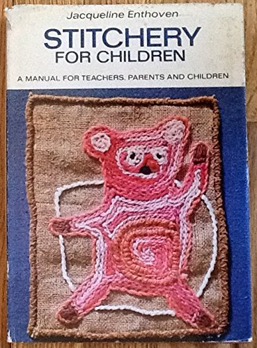 9780278915299: Stitchery for Children: A Manual for Teachers, Parents and Children (Arts & Crafts)