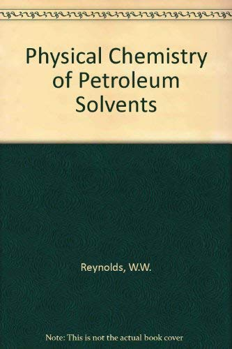 9780278916821: Physical Chemistry of Petroleum Solvents