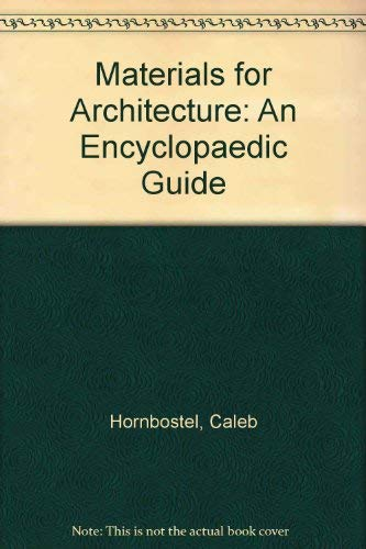 Materials for Architecture An Encyclopedic Guide: HORNBOSTEL, CALEB