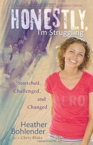 9780280244950: Honestly, I'm Struggling: Stretched, Challenged, and Changed