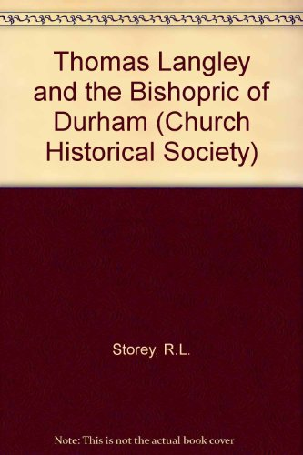 9780281002757: Thomas Langley and the Bishopric of Durham (Church Historical Society)