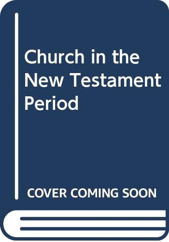 9780281002863: Church in the New Testament Period