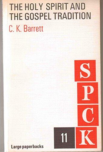 Holy Spirit and the Gospel Tradition, the: Barrett, C. K.