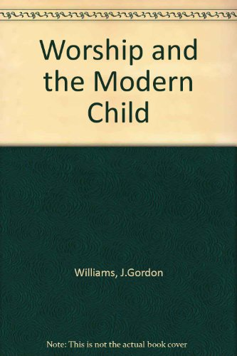 9780281013432: Worship and the Modern Child