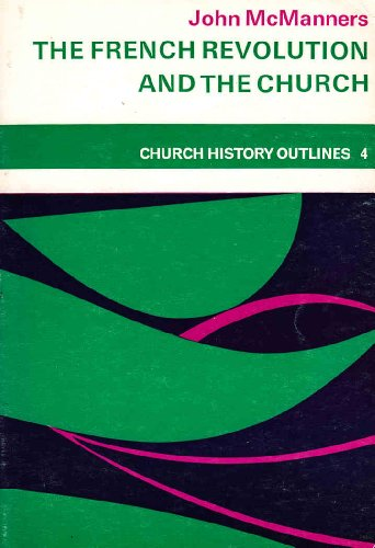 9780281023356: French Revolution and the Church (Church Historical Outlines)
