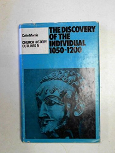 9780281023462: Discovery of the Individual, 1050-1200 (Church history outlines)