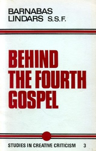 9780281026562: Behind the Fourth Gospel (Studies in creative criticism)