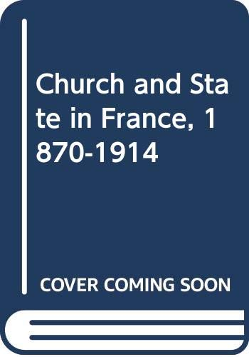 9780281026920: Church and State in France, 1870-1914