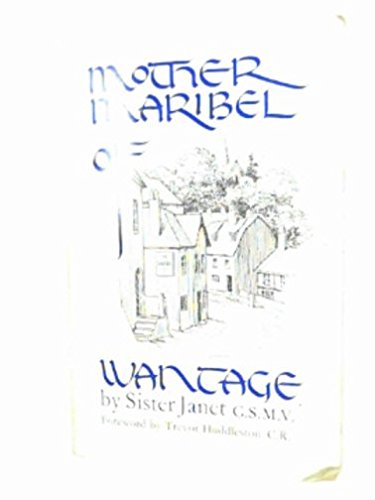 9780281027286: Mother Maribel of Wantage