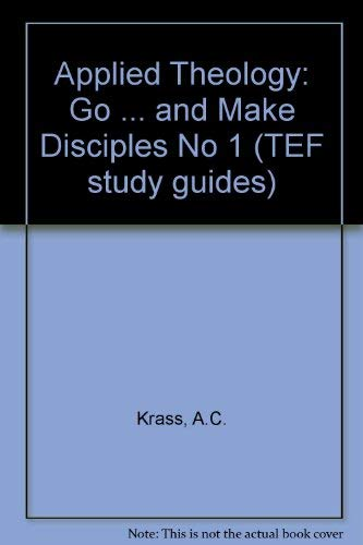 9780281028023: Applied Theology: Go ... and Make Disciples No 1 (TEF study guides)