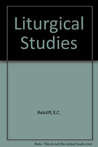 Liturgical Studies. Edited by A.H. Couratin and D.H. Tripp: RATCLIFF, E.C