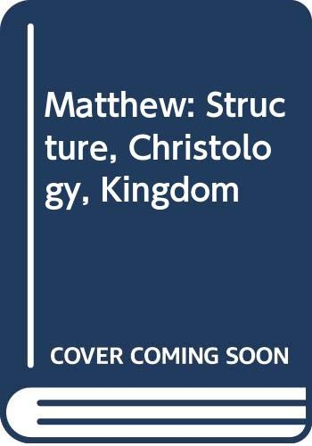 9780281029167: Matthew: Structure, Christology, Kingdom