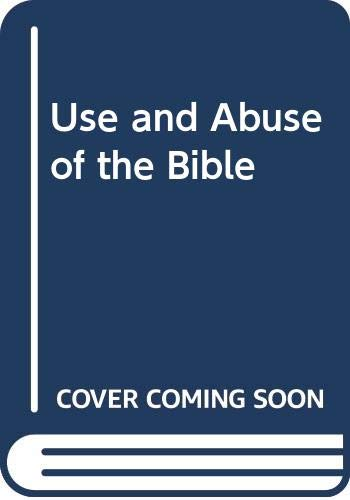 9780281035632: Use and Abuse of the Bible