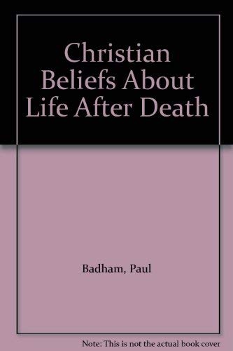 9780281036011: Christian Beliefs About Life After Death