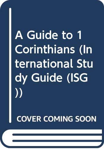 A Guide to 1 Corinthians (International Study: John Hargreaves