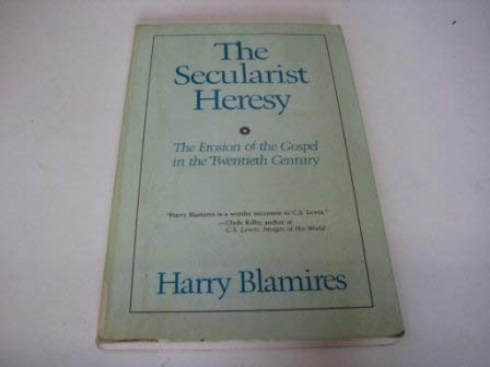 Secularist Heresy (028103804X) by Blamires, Harry