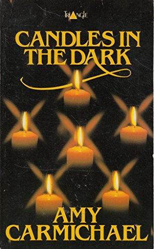 9780281038145: Candles in the Dark: Letters of Amy Carmichael (A Dohnavur book)