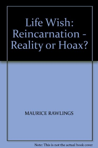 9780281038572: Life Wish: Reincarnation - Reality or Hoax?