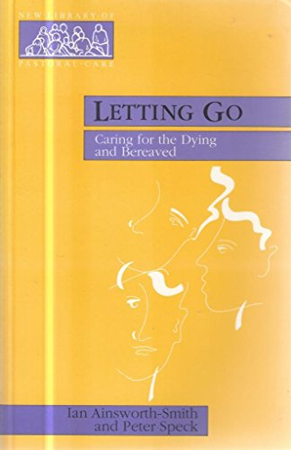 9780281038619: Letting Go: Care of the Dying and Bereaved (New library of pastoral care)