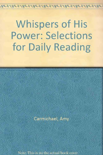 Whispers of His power: selections for daily reading: CARMICHAEL, Amy