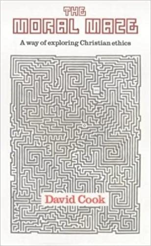The Moral Maze: AWay of Exploring Christian: David Cook