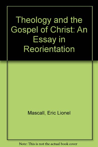 9780281040971: Theology and the Gospel of Christ: An Essay in Reorientation