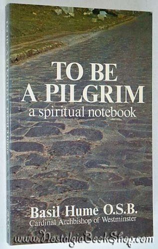 9780281041091: To be a Pilgrim: A Spiritual Notebook