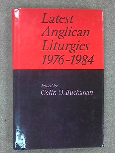 9780281041398: Latest Anglican Liturgies 1975-84