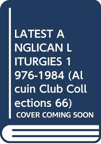 9780281041404: Latest Anglican liturgies, 1976-1984