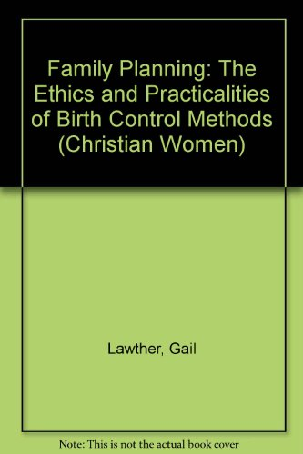 9780281041602: Family Planning: The Ethics and Practicalities of Birth Control Methods (Christian Women)