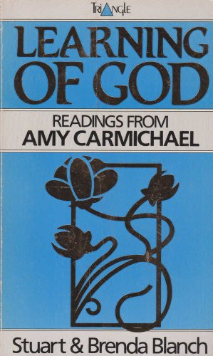 Learning of God Readings from Amy Carmichael: Carmichael, Amy C.