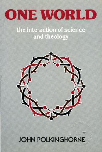 9780281041886: One World: The Interaction of Science and Theology