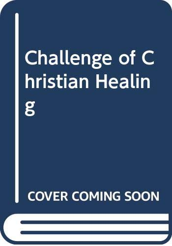 Challenge of Christian Healing: Stephen Parsons