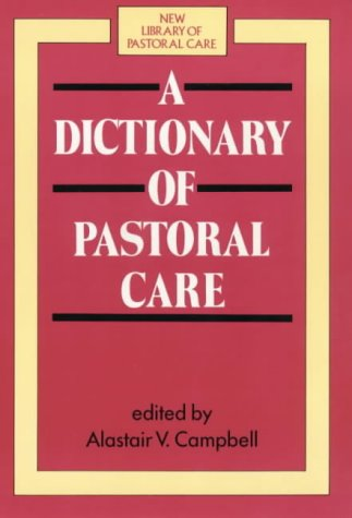9780281042395: A Dictionary of Pastoral Care