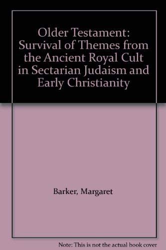 9780281042739: Older Testament: Survival of Themes from the Ancient Royal Cult in Sectarian Judaism and Early Christianity