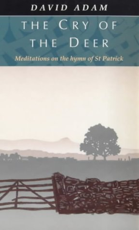 9780281042845: The Cry of the Deer: Meditations on the Hymn of St.Patrick
