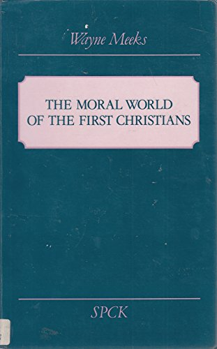 9780281042913: The Moral World of the First Christians