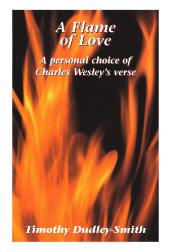 9780281043002: Flame of Love, A - A personal choice of Charles Welsey's verse