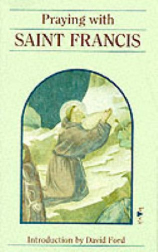 Praying with Saint Francis: Francis of Assisi,