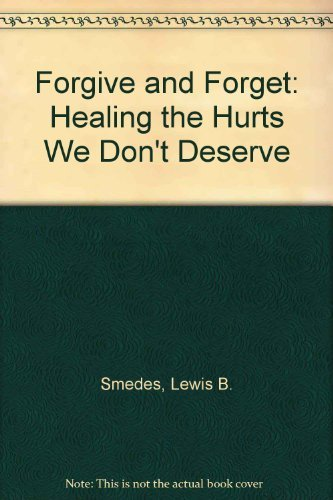 9780281043149: Forgive and Forget: Healing the Hurts We Don't Deserve