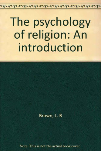 The psychology of religion: An introduction: Brown, Laurence Binet