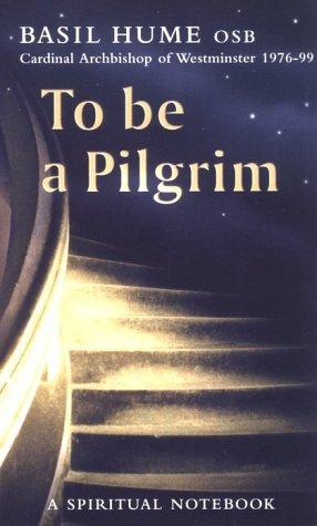 9780281043729: To Be a Pilgrim : A Spiritual Notebook