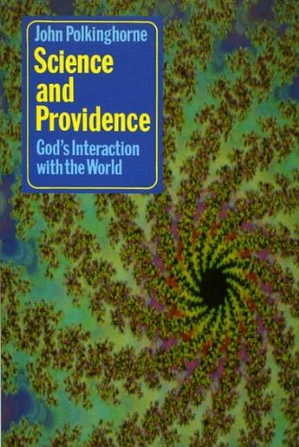 Science and Providence. God's Interaction with the World.: Polkinghorne, John