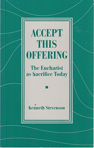 9780281044054: Accept This Offering: Eucharist as Sacrifice Today