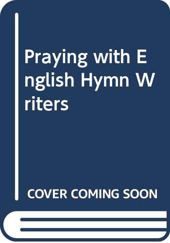 9780281044337: Praying with the English hymn writers
