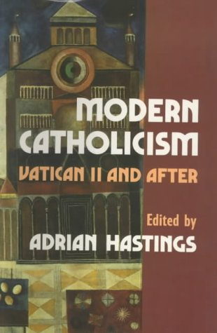 Modern Catholicism: Vatican II and After