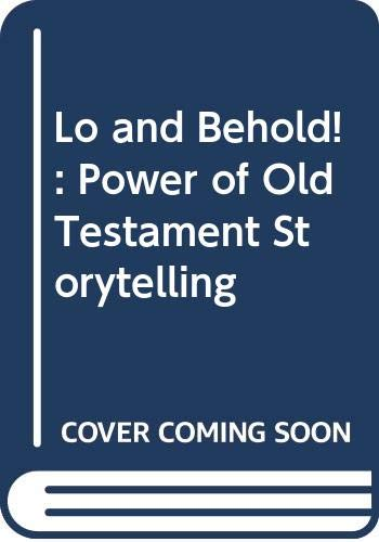 Lo and Behold!: Power of Old Testament: Dennis, Trevor