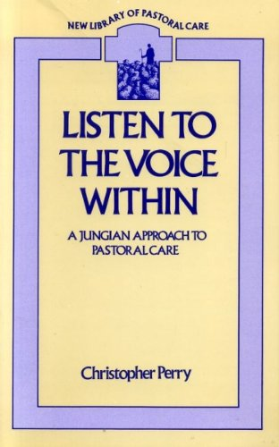 Listen to the Voice within: Jungian Approach to Pastoral Care.: Perry, Christopher